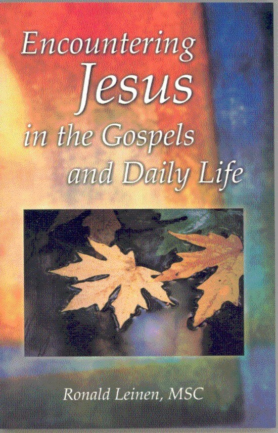 Encountering Jesus in the Gospels and Daily Life