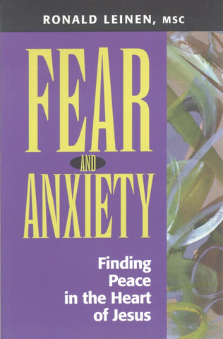 Fear and Anxiety: Finding Peace in the Heart of Jesus
