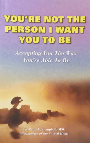 You're not the Person I Want You To Be
