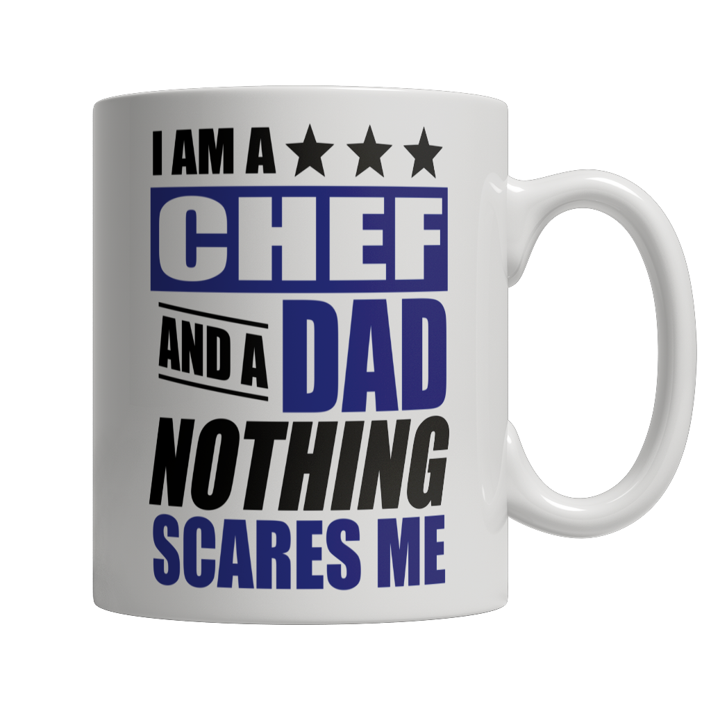 Limited Edition - I Am A Chef and A Dad Nothing Scares Me Mug