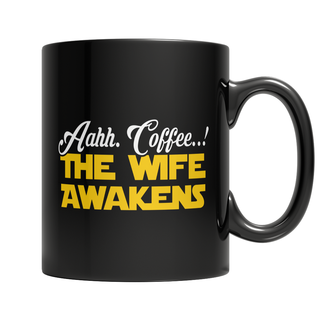 Limited Edition - Aahh Coffee..! The Wife Awakens Mug
