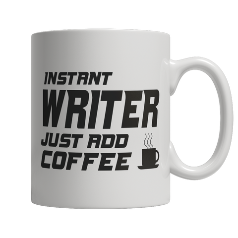 Limited Edition - Instant Writer... Just Add Coffee Mug