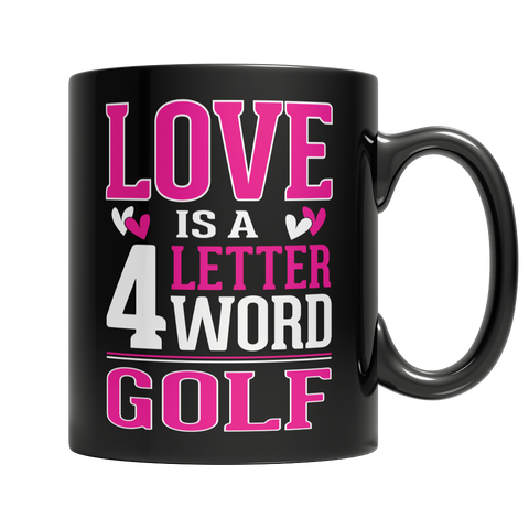 Limited Edition - Love is a 4 letter word Golf Mug