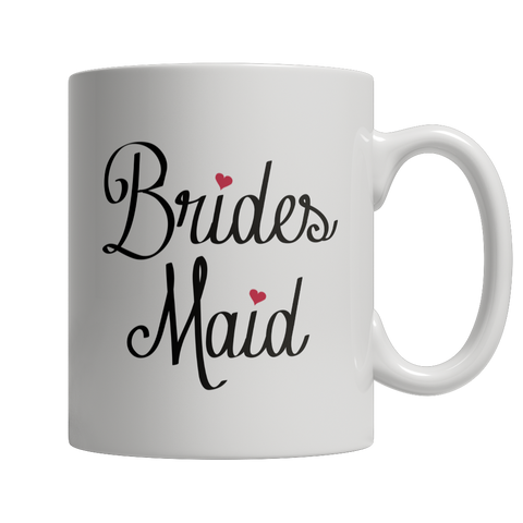Limited Edition - Brides Maid Mug