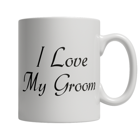 Limited Edition - I Love My Groom Mug