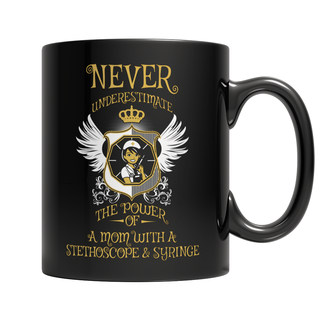 Limited Edition - Never Underestimate The Power of a Mom with a Stephoscope & Syringe Mug