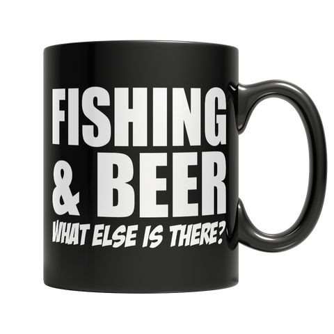 Limited Edition - Fishing and Beer What Else is There Mug