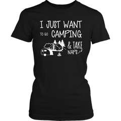 Limited Edition - I Just Want To Go Camping And Take Naps Shirt