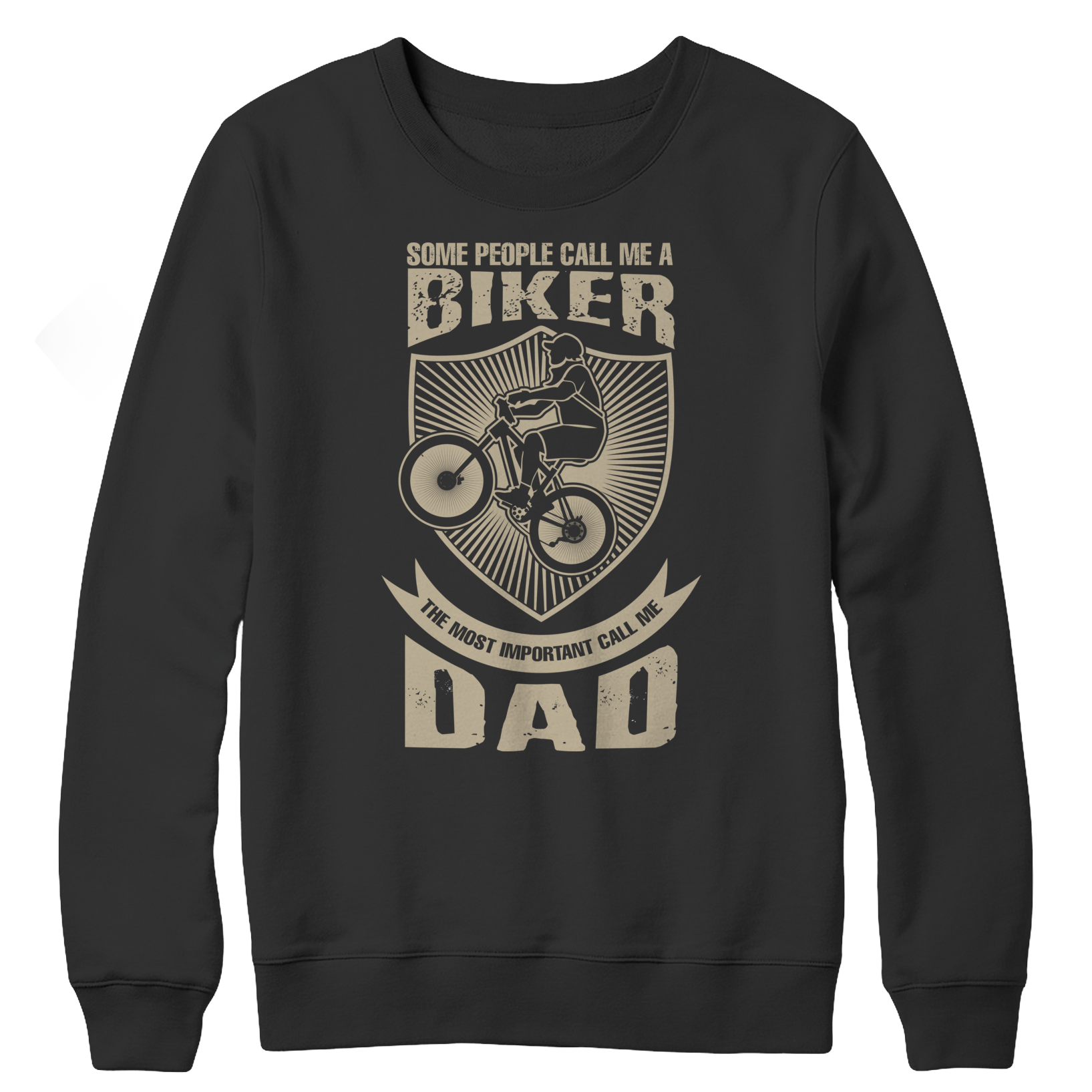 Limited Edition - Some call me a Biker But the Most Important Ones Call Me Dad Crewneck Fleece Shirt