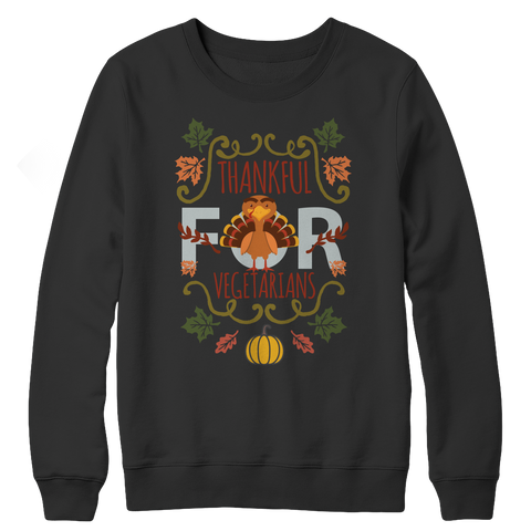 Limited Edition - I'm Thankful for Vegetarians 2 Crewneck Fleece Shirt