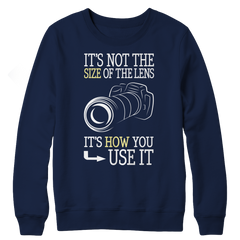 Limited Edition - It's Not The Size Of The Lens But How You Use It Crewneck Fleece