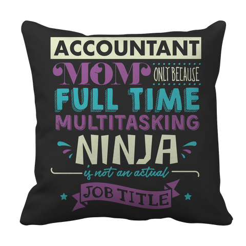 Limited Edition - Accountant Mom Pillow Case