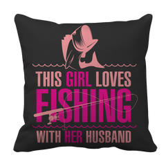 Limited Edition - This Girl Loves Fishing With Her Husband Pillow Case