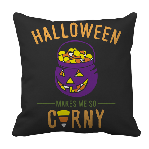 Limited Edition - Halloween Makes Me So Corny ( version 1) Pillow Case