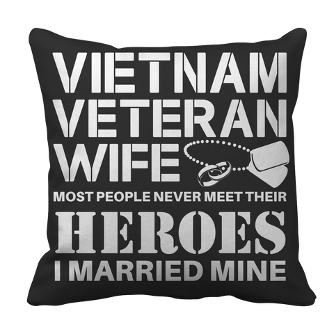 Limited Edition - Vietnam Veteran Wife Pillow Case