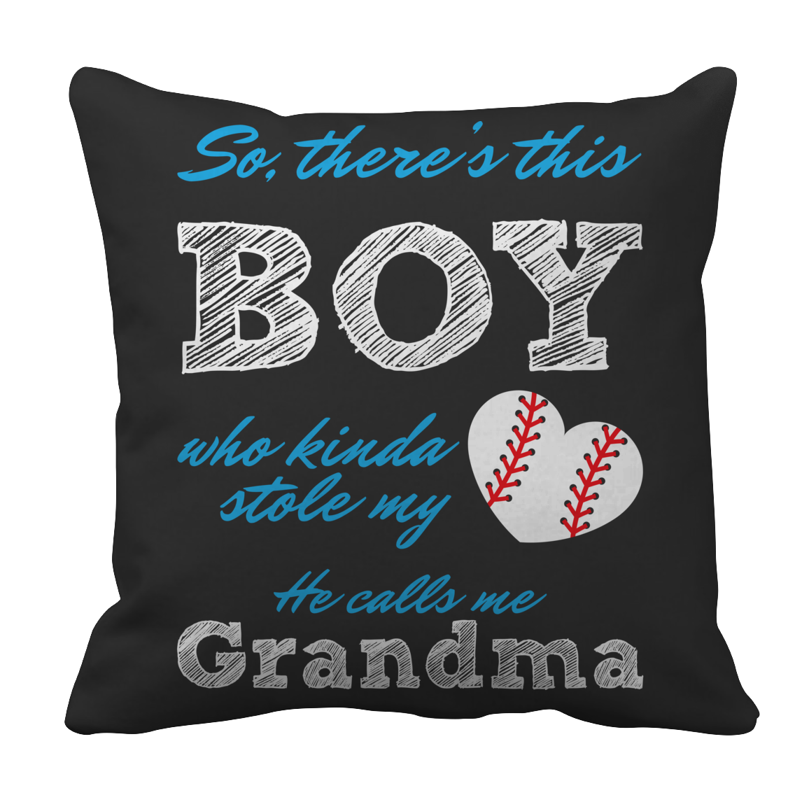 Limited Edition - So, There's this Boy who kinda stole my heart. He calls me Grandma (baseball) Pillow Case