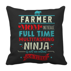 Limited Edition - Farmer Ninja Mom Pillow Case