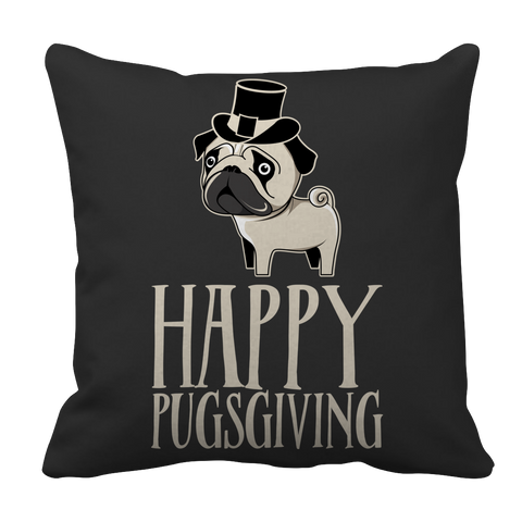 Limited Edition - Happy Pugsgiving Pillow Case