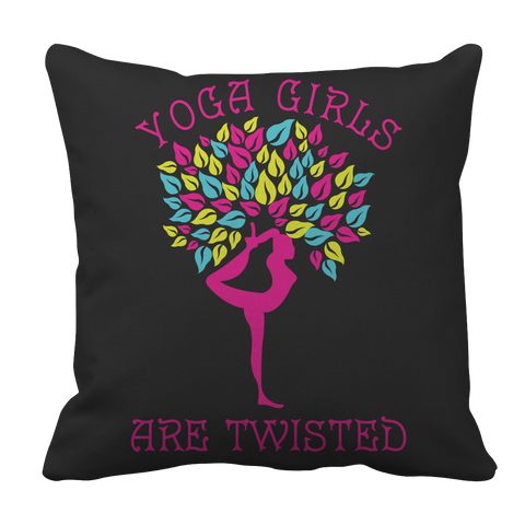 Limited Edition - Yoga Girls Are Twisted Pillow Case