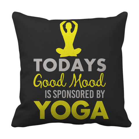 Limited Edition - Todays Good Mood Sponsored By Yoga Pillow Case
