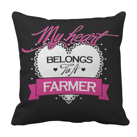Limited Edition - My Heart Belongs to A Farmer Pillow Case