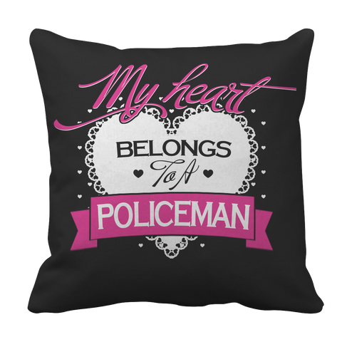 Limited Edition - My Heart Belongs to A Policeman Pillow Case