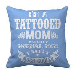 Limited Edition - I'm A Tattooed Mom Pillow Case