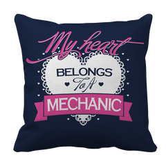 Limited Edition - My Heart Belongs to A Mechanic Pillow Case