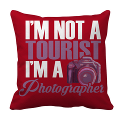 Limited Edition - I'm Not A Tourist I'm A Photographer Pillow Case