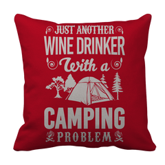 Limited Edition - Just Another Wine Drinker With A Camping Problem Pillow Case