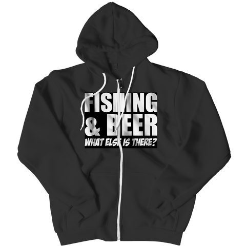 Limited Edition - Fishing and Beer What Else is There Zipper Hoodie