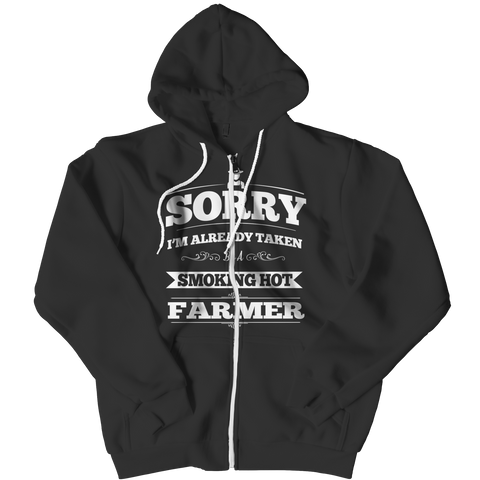 Limited Edition - I'm Already Taken by a Smoking Hot Farmer Zippered Hoodie