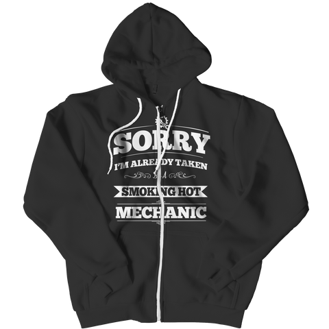 Limited Edition - I'm Already Taken by a Smoking Hot Mechanic Zippered Hoodie
