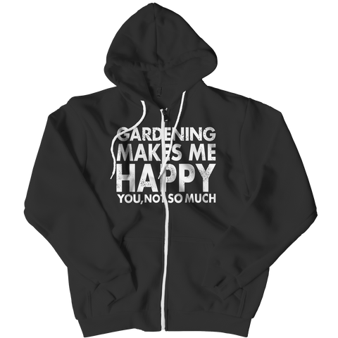 Limited Edition - Gardening Makes Me Happy You, Not So Much Hoodie