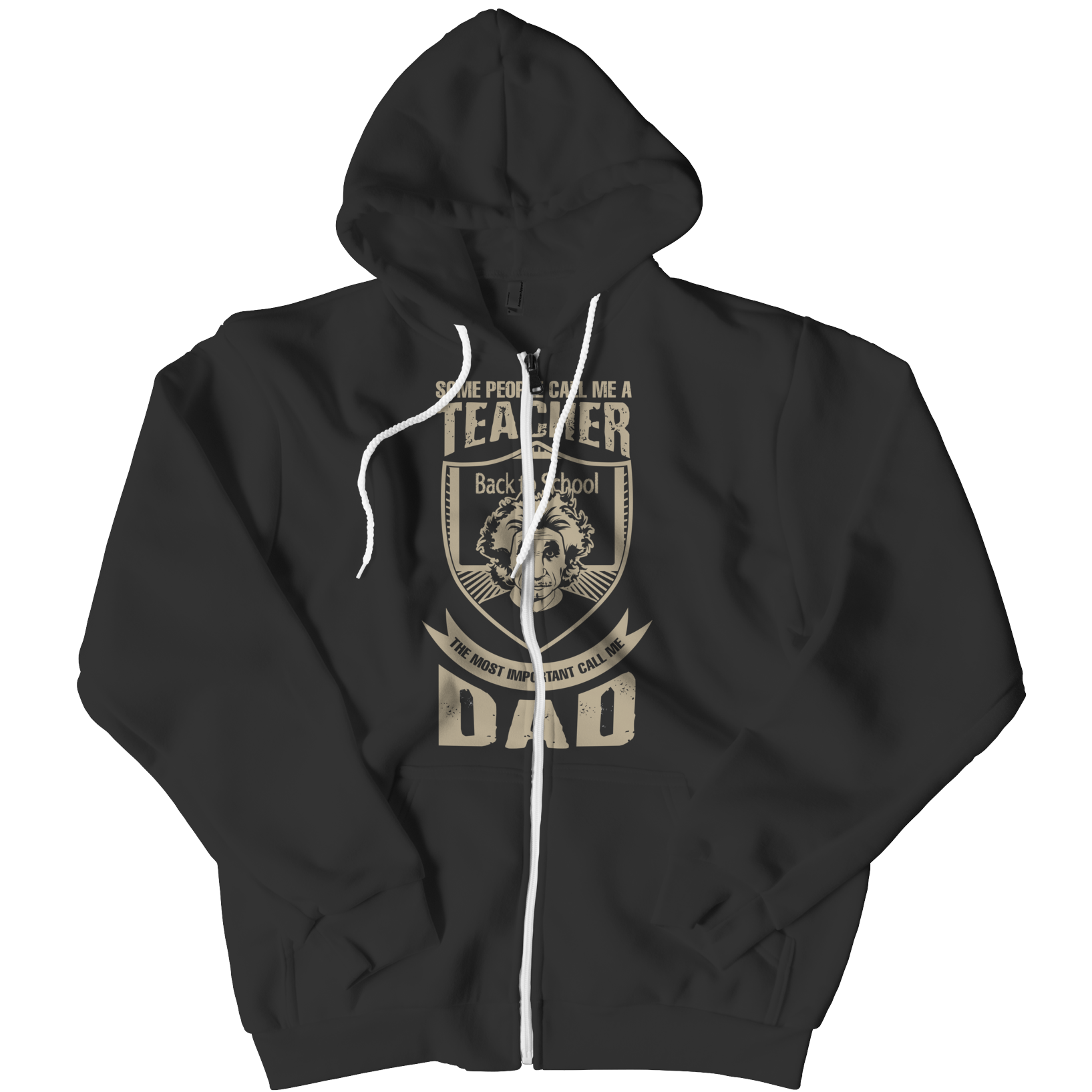 Limited Edition - Some call me a Teacher But the Most Important ones call me Dad Zipper Hoodie