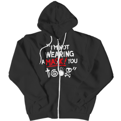 Limited Edition - I'm Not Wearing A Mask Zipper Hoodie