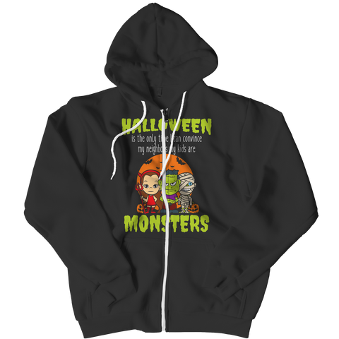 Limited Edition - Halloween Is The Only Time I Can Convince My Neighbors My Kids Are Monsters