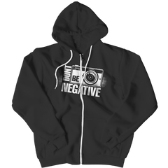Limited Edition - Don't Be Negative Zipper Hoodie