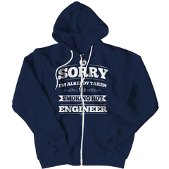 Limited Edition - I'm Already Taken by a Smoking Hot Engineer Zipper Hoodie