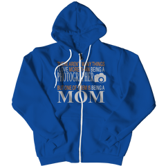 Limited Edition - There Aren't Many Things I Love More Than Being A Photographer But One Of Them Is Being A Mom Zipper Hoodie