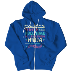 Limited Edition - Accountant Mom, Full Time Multitasking Ninja Zipper Hoodie