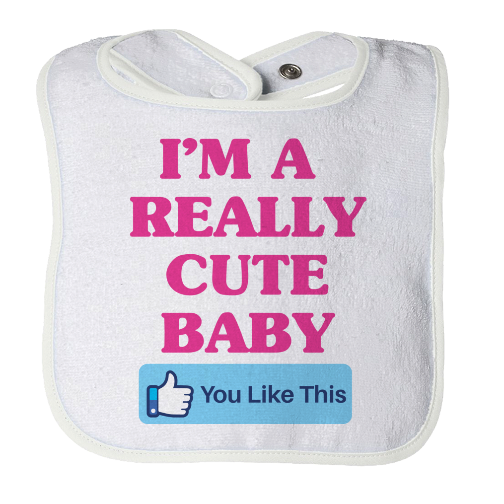 I'm A Really Cute Baby 1 Baby Bib