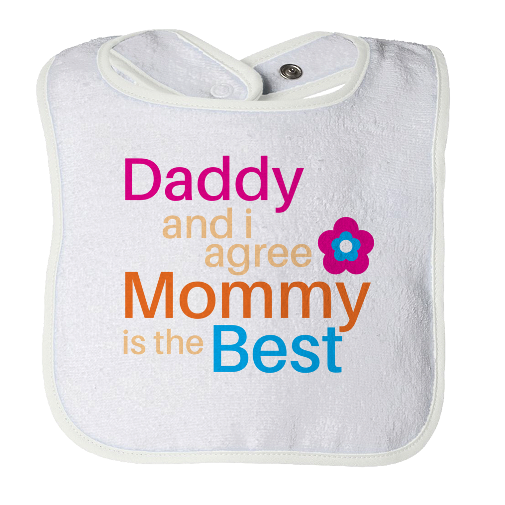Daddy and I Agree Mommy is the Best Baby BIb