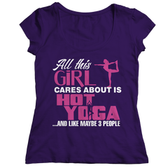 Limited Edition - All This Girl Cares About Is Hot Yoga