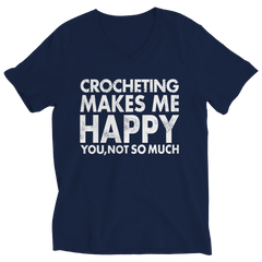 Limited Edition - Crocheting Makes Me Happy You, Not So Much Shirt