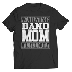 Limited Edition - Warning Band Mom will Yell Loudly