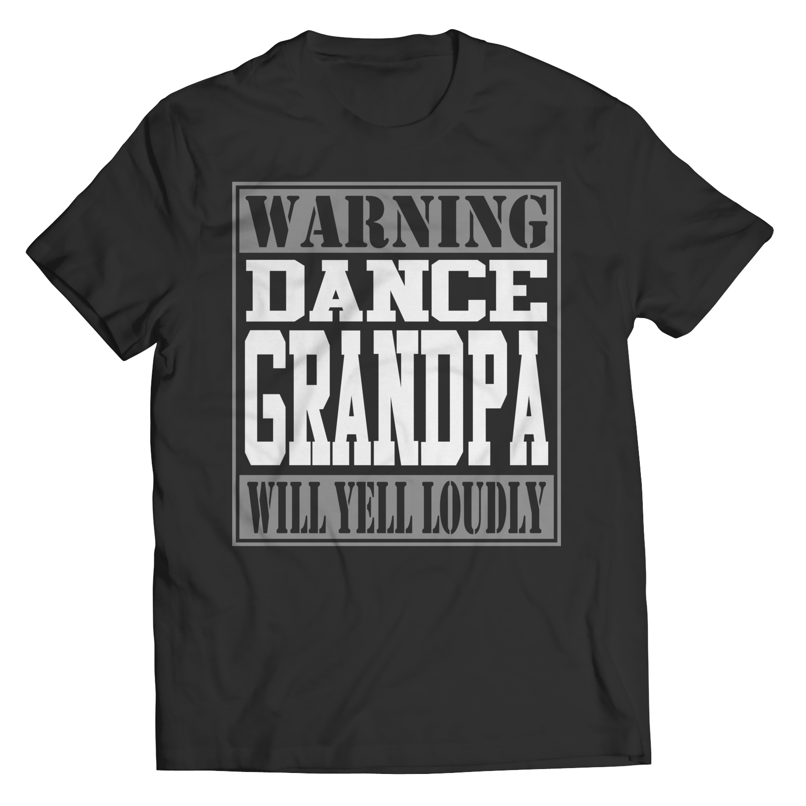 Limited Edition - Warning Dance Grandpa will Yell Loudly