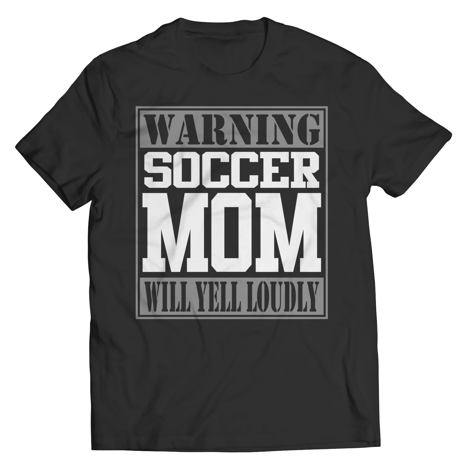 Limited Edition - Warning Soccer Mom will Yell Loudly TEE SHIRT, LONG SLEEVE SHIRT, LADIES CLASSIC TEE SHIRT, HOODIE