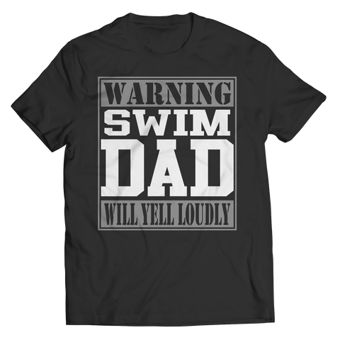 Limited Edition - Warning Swim Dad will Yell Loudly Shirt