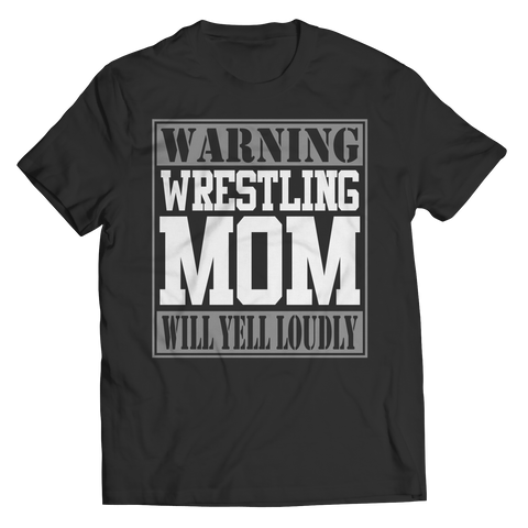 Limited Edition - Warning Wrestling Mom will Yell Loudly Tee Shirt, Crewneck Shirt, Hoodie, Vneck Shirt, Ladies Classic Shirt